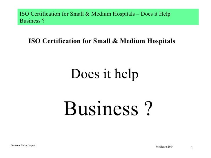 Sensors India, Jaipur ISO Certification for Small & Medium Hospitals   Does it help  Business ?