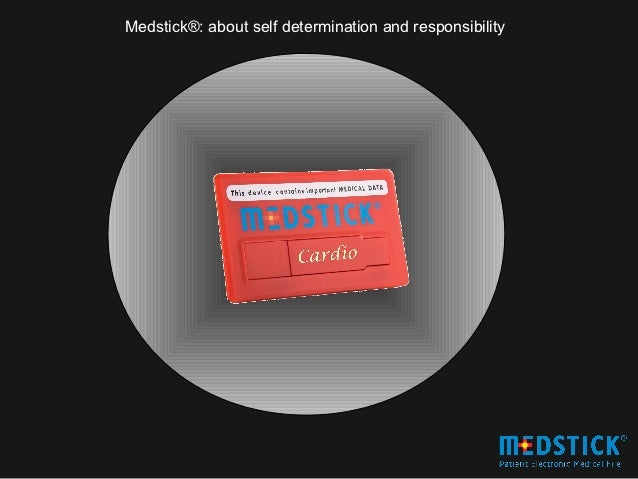 Medstick®: about self determination and responsibility