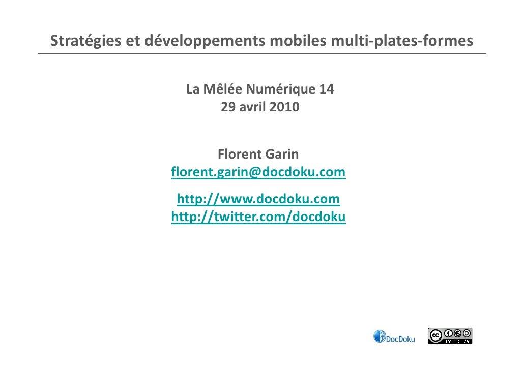 Stratégies et développements mobiles multi-plates-formes                   La Mêlée Numérique 14                       29 ...