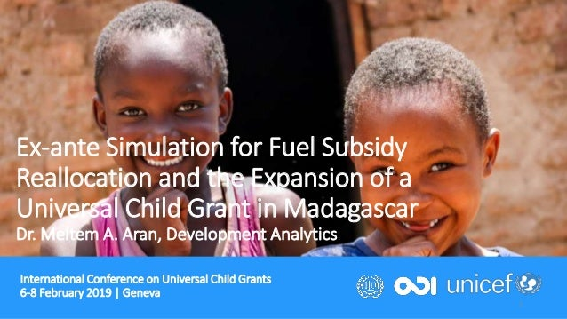 International Conference on Universal Child Grants 6-8 February 2019   Geneva 1 Ex-ante Simulation for Fuel Subsidy Reallo...