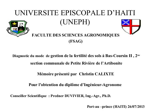UNIVERSITE EPISCOPALE D'HAITI (UNEPH) FACULTE DES SCIENCES AGRONOMIQUES (FSAG) Diagnostic du mode de gestion de la fertili...