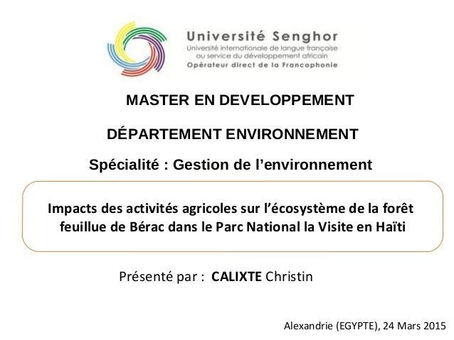 Présenté par : CALIXTE Christin Impacts des activités agricoles sur l'écosystème de la forêt feuillue de Bérac dans le Par...