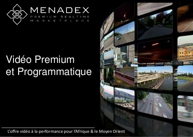 Vidéo Premium et Programmatique L'offre vidéo à la performance pour l'Afrique & le Moyen Orient