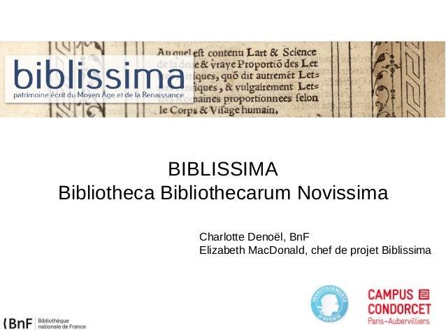 BIBLISSIMA Bibliotheca Bibliothecarum Novissima Charlotte Denoël, BnF Elizabeth MacDonald, chef de projet Biblissima