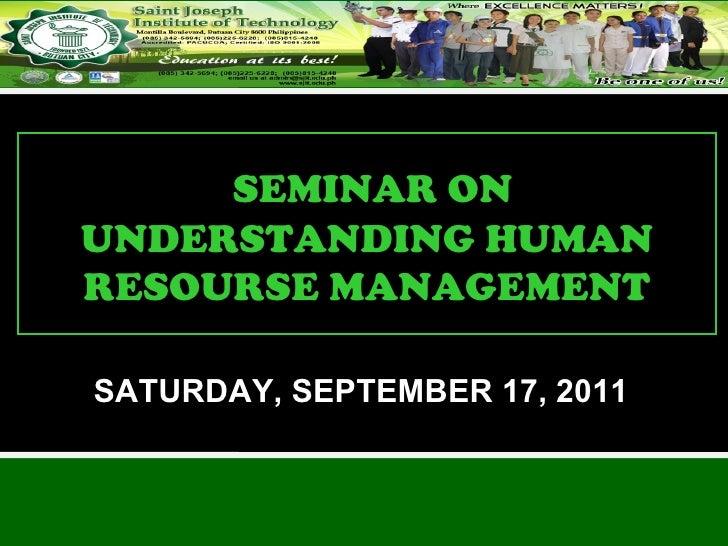 SATURDAY, SEPTEMBER 17, 2011 SEMINAR ON UNDERSTANDING HUMAN RESOURSE MANAGEMENT