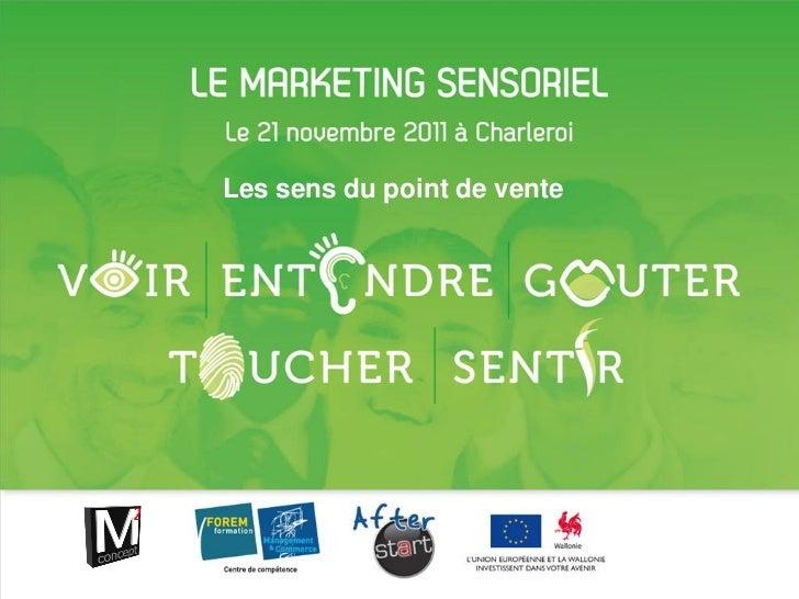 Les sens du point de vente                             Le marketing sensoriel • 1