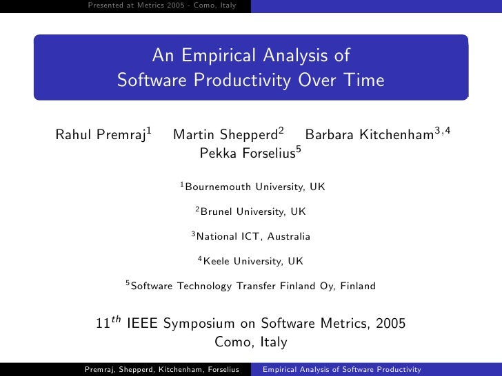 Presented at Metrics 2005 - Como, Italy                     An Empirical Analysis of             Software Productivity Ove...