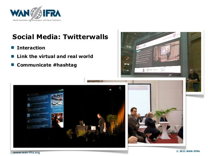 Social Media: Twitterwalls! Interaction! Link the virtual and real world! Communicate #hashtag                            ...