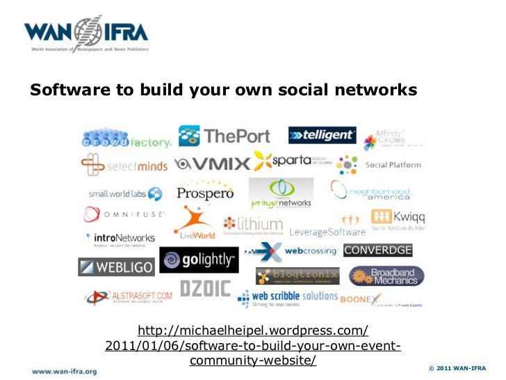 Software to build your own social networks            http://michaelheipel.wordpress.com/        2011/01/06/software-to-bu...