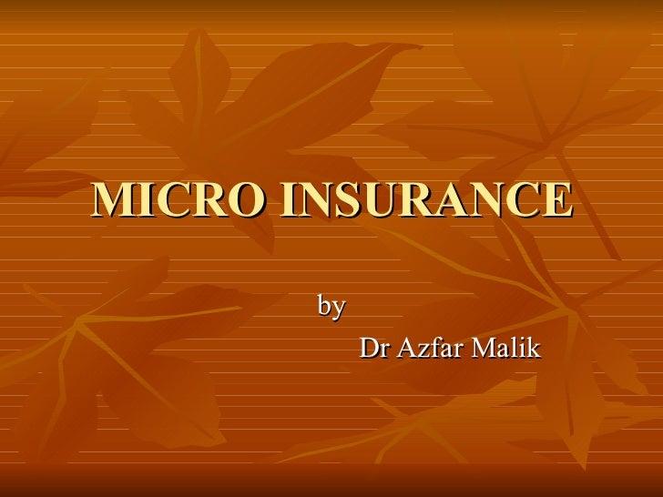 MICRO INSURANCE by  Dr Azfar Malik