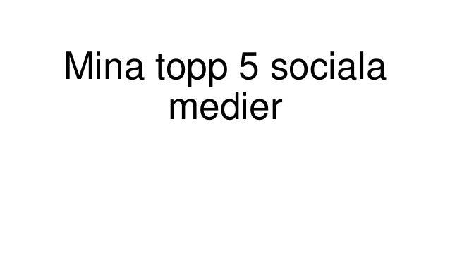 Mina topp 5 sociala medier