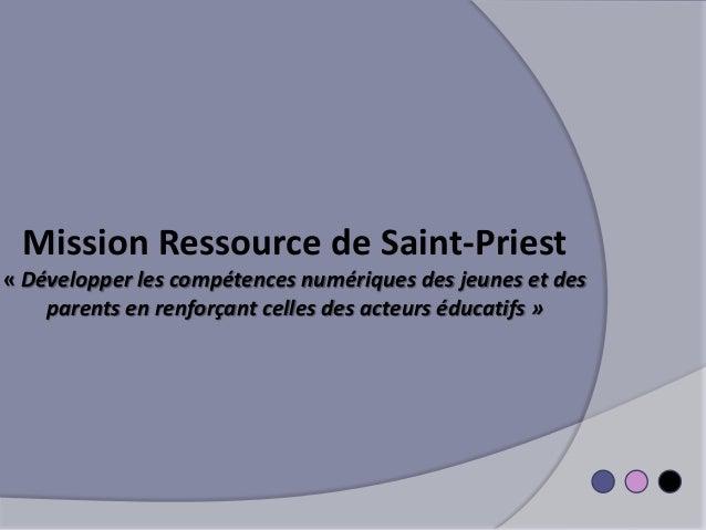 Mission Ressource de Saint-Priest « Développer les compétences numériques des jeunes et des parents en renforçant celles d...