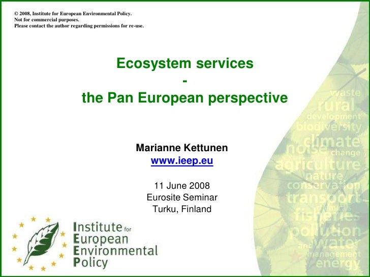 © 2008, Institute for European Environmental Policy. Not for commercial purposes. Please contact the author regarding perm...