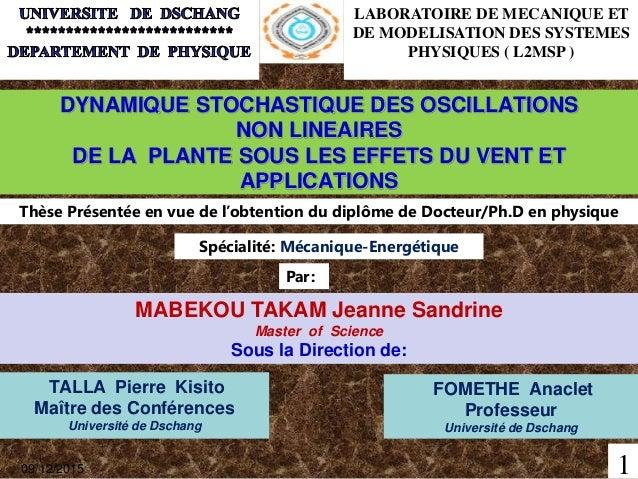DYNAMIQUE STOCHASTIQUE DES OSCILLATIONS NON LINEAIRES DE LA PLANTE SOUS LES EFFETS DU VENT ET APPLICATIONS MABEKOU TAKAM J...
