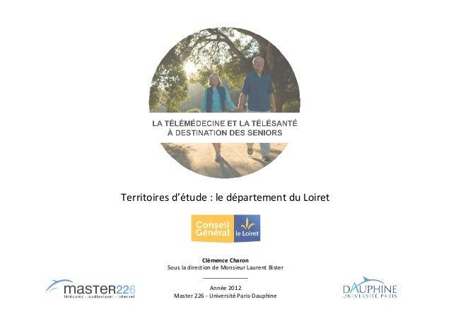 Territoires d'étude : le département du Loiret                        Clémence Charon          Sous la direction de Monsie...