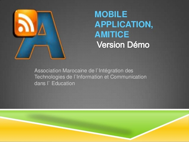 MOBILE                        APPLICATION,                        AMITICEAssociation Marocaine de l`Intégration desTechnol...