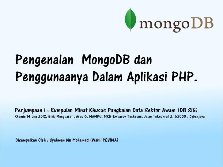 Pengenalan MongoDB dan  Penggunaanya Dalam Aplikasi PHP.  Perjumpaan I : Kumpulan Minat Khusus Pangkalan Data Sektor Awam ...