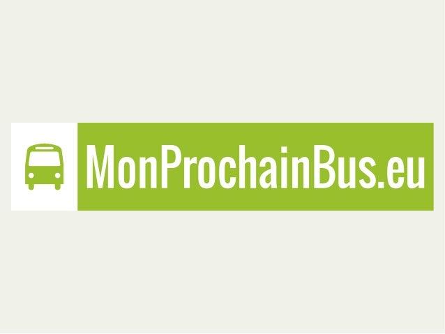 Serveur MonProchainBus  Les 5 arrêts les plus proches de moi. Pour chacun, les 3 prochains passages.  API CTS