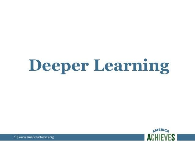 Deeper Learning  1  |  www.americaachieves.org