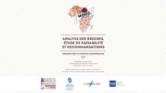 MOOC AFRIQUE Analyse des besoins, étude de faisabilité et recommandations PROMOTEUR : Philippe Emplit COORDINATEUR SCIENTI...