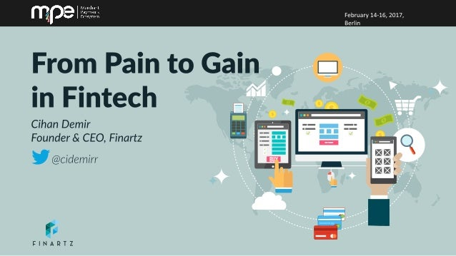 From Pain to Gain in Fintech