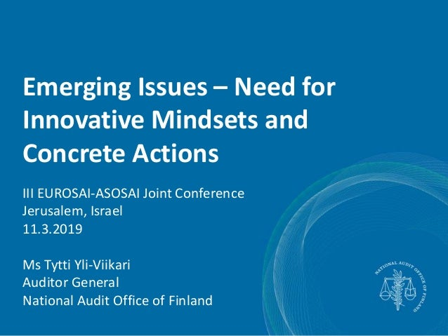 Emerging Issues – Need for Innovative Mindsets and Concrete Actions III EUROSAI-ASOSAI Joint Conference Jerusalem, Israel ...