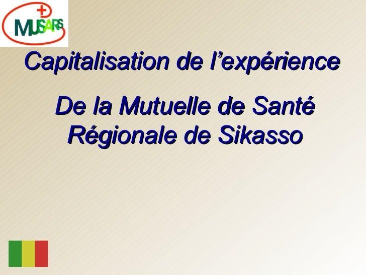 Capitalisation de l'expérience  De la Mutuelle de Santé Régionale de Sikasso
