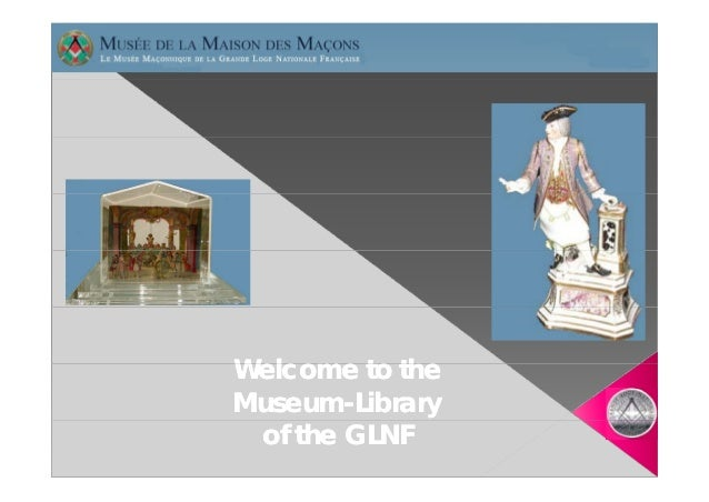 Welcome t theW l      to thMuseum-Museum-Library of the GLNF