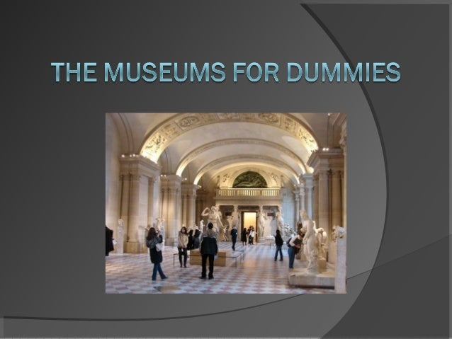 1. What are Museums ?  Our vision of Museums Place of exhibition and conservation Place of study / education Place of ...