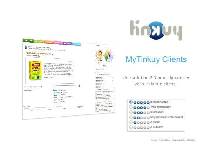 MyTinkuy ClientsUne	  solu)on	  2.0	  pour	  dynamiser	          votre	  rela)on	  client	  !	                     Tinkuy	...