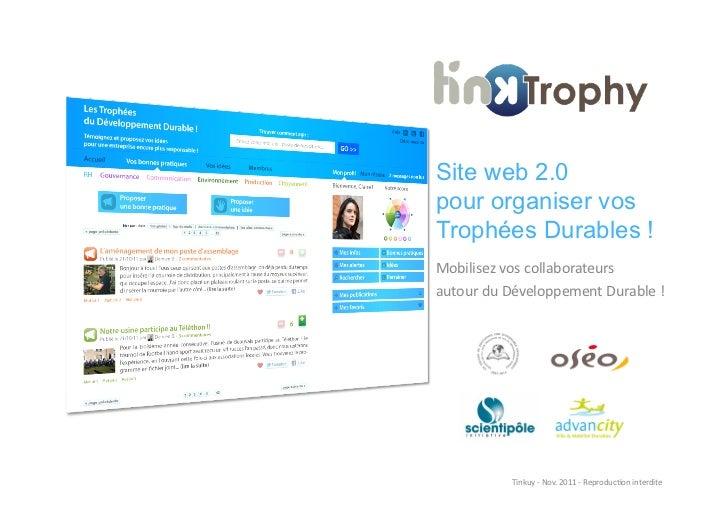 Site web 2.0pour organiser vosTrophées Durables !Mobilisez vos collaborateurs autour du Développement Durable...