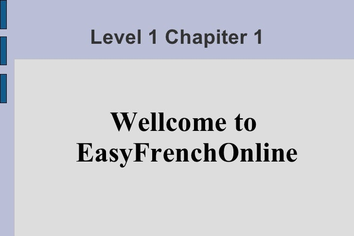Level 1 Chapiter 1 Wellcome to  EasyFrenchOnline