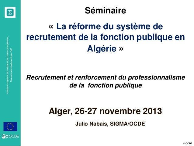 © OCDE Initiativeconjointedel'OCDEetdel'Unioneuropéenne, financéeprincipalementparl'UE Alger, 26-27 novembre 2013 Séminair...