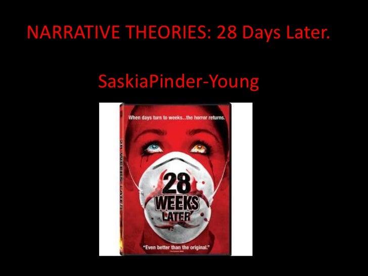 NARRATIVE THEORIES: 28 Days Later.       SaskiaPinder-Young