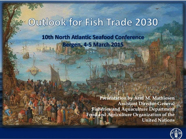 Outlook for fish trade 2030 10th north atlantic seafood for H and m fish count