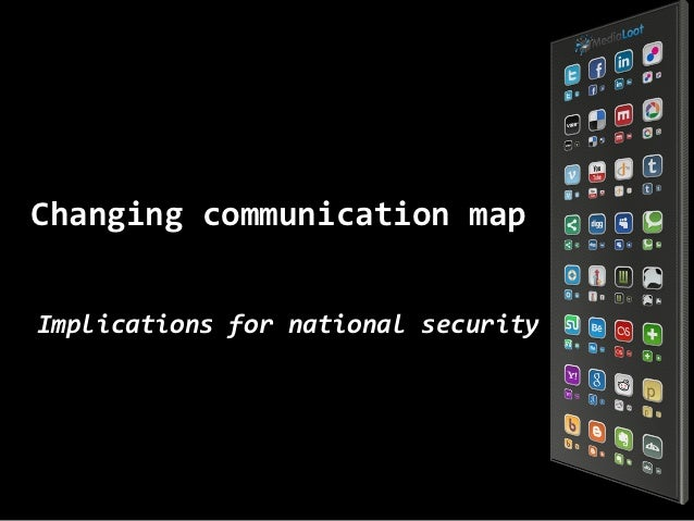 Changing communication mapImplications for national security