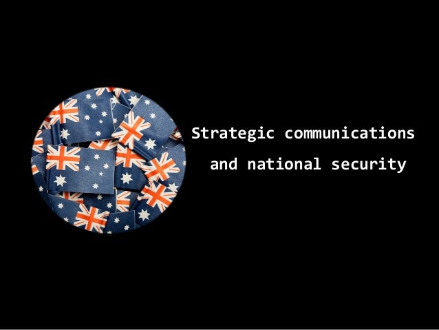 Strategic communications  and national security