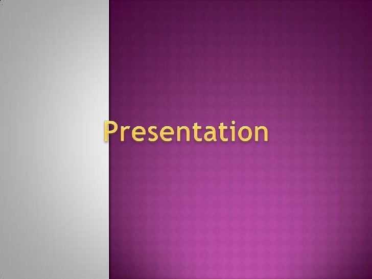 Presentation<br />