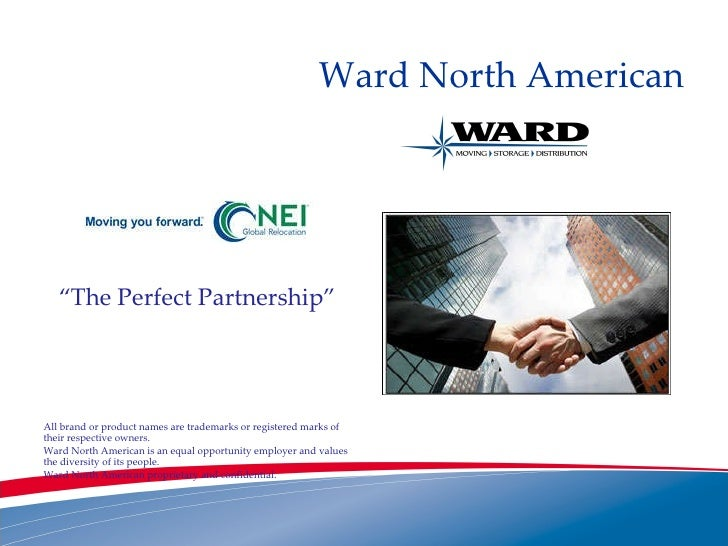 "Ward North American <ul><li>"" The Perfect Partnership"" </li></ul><ul><li>All brand or product names are trademarks or regi..."
