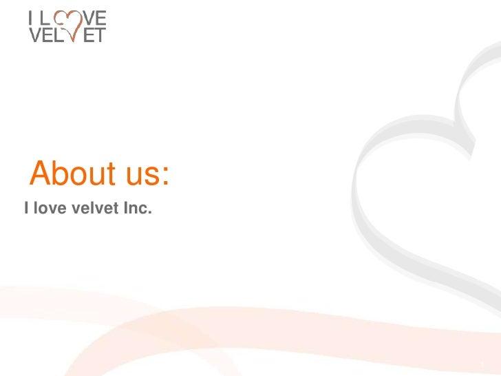 About us:<br />I love velvet Inc.<br /><number><br />