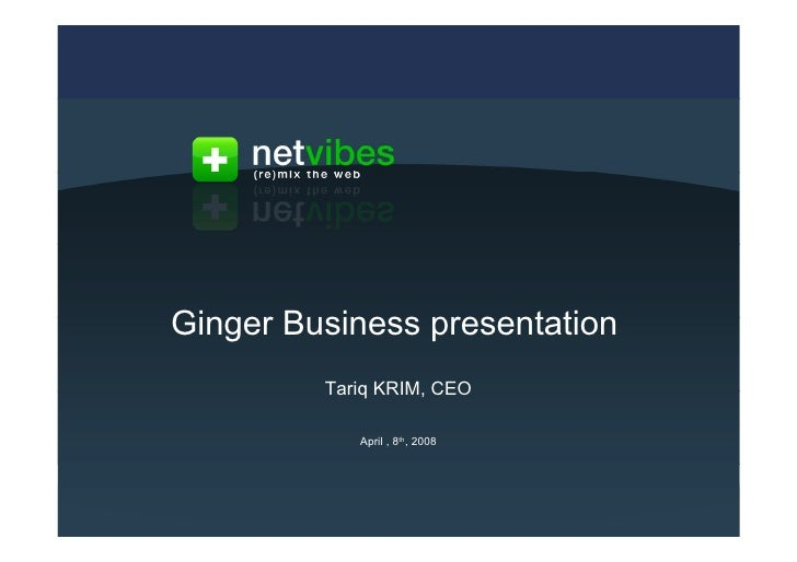 Ginger Business presentation                                                             Tariq KRIM, CEO                  ...