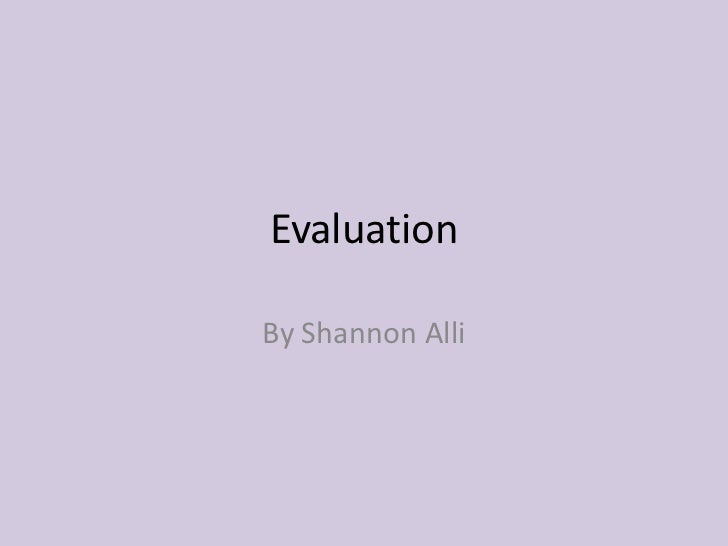 EvaluationBy Shannon Alli