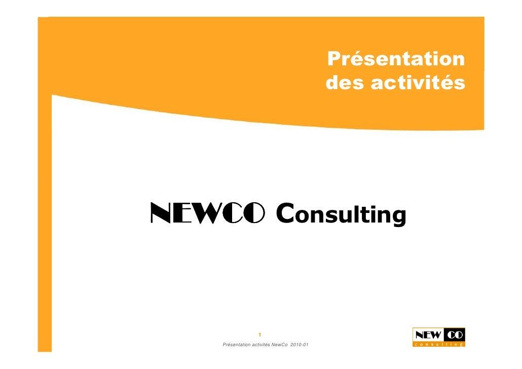 Présentation                                            des activités     NEWCO Consulting                     1     Prése...