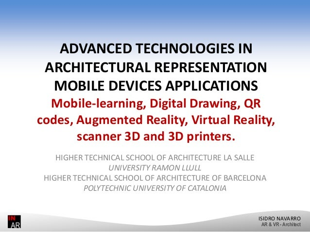 ADVANCED TECHNOLOGIES IN ARCHITECTURAL REPRESENTATION MOBILE DEVICES APPLICATIONS Mobile‐learning, Digital Drawing, QR cod...