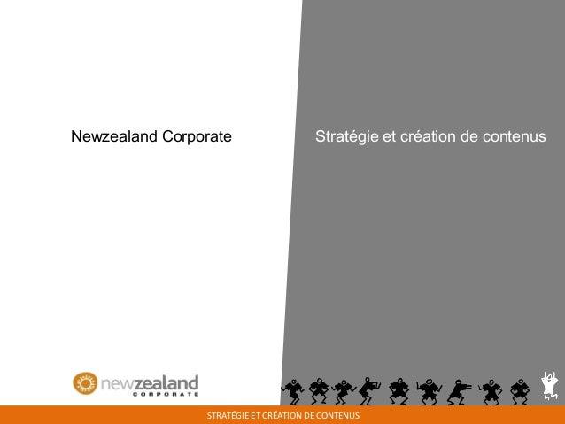 STRATÉGIE ET CRÉATION DE CONTENUS Stratégie et création de contenusNewzealand Corporate