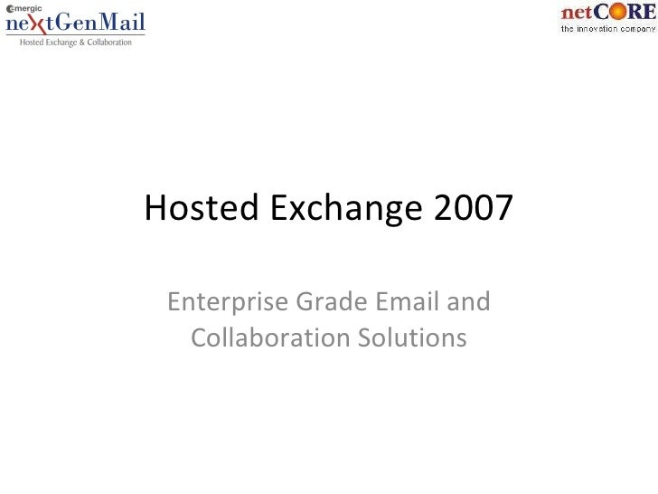 Hosted Exchange 2007 Enterprise Grade Email and Collaboration Solutions