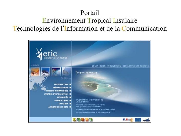Portail E nvironnement  T ropical  I nsulaire T echnologies de l ' I nformation et de la  C ommunication