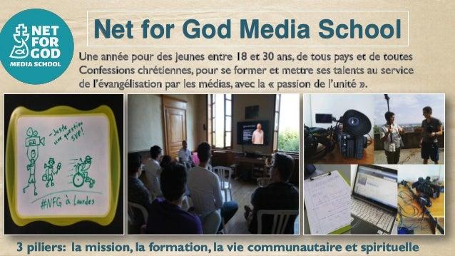 Net for God Media School 3 piliers: la mission, la formation, la vie communautaire et spirituelle