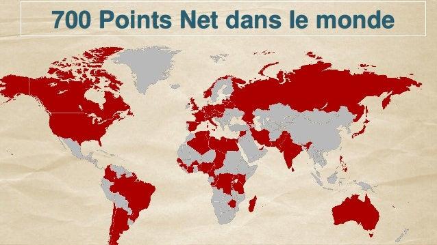 700 Points Net dans le monde