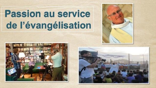 Passion au service de l'évangélisation
